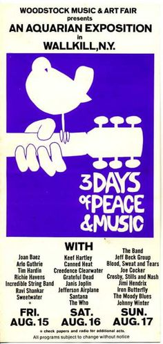"Woodstock 1969& I miaaed it, was only 6 at the time but given 1/2 chance I woulds been there, thanks sis for not wanting to take me because of the ""responsibility""!! Thats 1 fantastic part of 1 of the biggest social events/statments ever!!! but I still love u SOOOO MUCH"