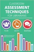 Classroom Assessment Techniques for Librarians by Melissa Bowles-Terry and Cassandra Kvenild #DOEBibliography