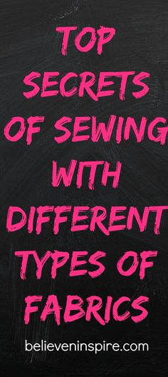 top secrets of sewing with different fabrics on believeninspire.com