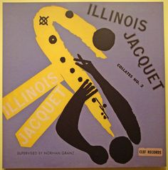 Illinois Jacquet Collates No. 2  Jazz at First Sight: The Art of David Stone Martin - I love this cover!