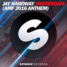 Jay Hardway - Amsterdam (AMF 2016 Anthem Preview)[Available 28 October] by Spinnin' Records