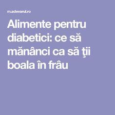 Alimente pentru diabetici: ce să mănânci ca să ţii boala în frâu