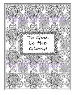 Adult Coloring Page To God Be The Glory By PurpleBeeCreations