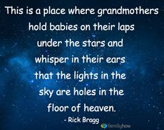 Stars are holes in the floor of heaven.