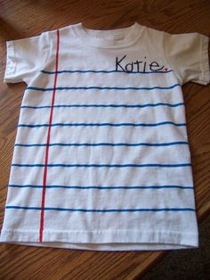 Notebook paper shirt for the first day of school. Would be cute for the last day of school to have classmates & teacher sign it