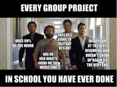 Funny pictures about Group Projects Explained. Oh, and cool pics about Group Projects Explained. Also, Group Projects Explained photos. Grad School Meme, Middle School Memes, Funny School Memes, Crazy Funny Memes, Funny Shit, School Memes Clean, Funny Quotes About School, Funny Teacher Memes, School Quotes
