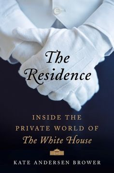 ed7fabfe28f The Residence  Inside the Private World of the White House Quick Reads
