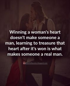 Winning a woman's heart doesn't make someone a man...