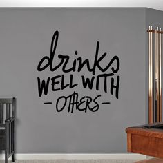 Drinks Well With Others Wall Decals and Stickers