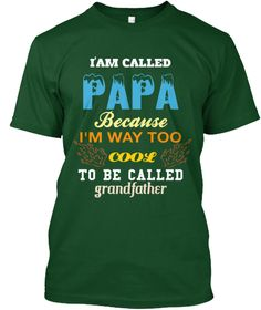 I Am Called Papa Because I'm Way Too Cool To Be Called Grandfather Deep Forest…