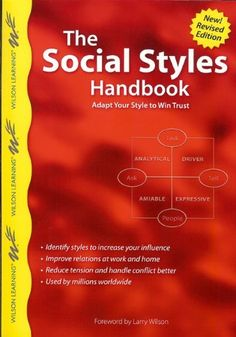 The Social Styles Handbook: Adapt Your Style to Win Trust (Wilson Learning Library) by Tom Kramlinger. $13.57. Publication: May 4, 2011. Series - Wilson Learning Library. Publisher: Nova Vista Publishing; Second edition (May 4, 2011). Save 32%!