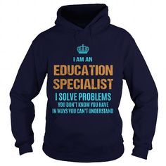 EDUCATION SPECIALIST I SOLVE PROBLEMS YOU DON'T KNOW YOU HAVE T Shirts, Hoodies, Sweatshirts. CHECK PRICE ==► https://www.sunfrog.com/LifeStyle/EDUCATION-SPECIALIST--I-SOLVE-PROBLEMS-Navy-Blue-Hoodie.html?41382