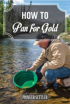 Gold Panning - Strike it Rich Like A True Prospector Panning For Gold, Gold Prospecting, Rock Hunting, Self Reliance, Metal Detecting, Gold Rush, Survival Prepping, Gold Coins, Things To Know
