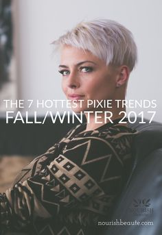 Fancy a new hairstyle? Try a pixie cut! Here are the 7 hottest pixie trends of 2017!