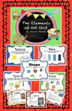 $The Elements of Art Unit Contains: -A colorful poster for each of the elements of art: color, value, shape, form, texture, space, and line. -An art project for each element of art. -And a book page for each element of art, which can be put together to make an elements of art book for each student.