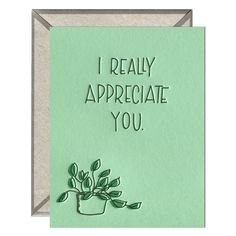 Featuring a hand-drawn pothos plant, this card features an honest and heartfelt message of thankfulness and appreciation. Pothos Plant, I Really Appreciate, Letterpress Printing, Kraft Envelopes, Appreciation, How To Draw Hands, Recycling, Encouragement, Greeting Cards