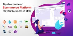 Tips to choose an ecommerce platform for your business in 2019 Ecommerce Platforms, In 2019, Business, Tips, Store, Counseling