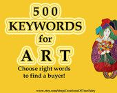 500 Art keywords - Best keywords tags for your items Search optimization How to sell on Etsy Guide to selling tagging Tutorial seo