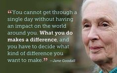 """""""You can't get through a single day without having an #impact on the world around you."""" ~Jane Goodall /@passthepistil pic.twitter.com/N5HShYrBvv"""