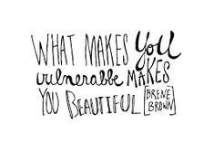 Image result for power of vulnerability quotes
