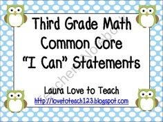 "This product includes ALL the Math Common Core Standards and ""I Can"" Statements for third grade! I have used a cute and fun polka dotted border from Ashley Hughes as well as an owl from My Cute Graphics. Fonts are from Tonya's Treats for Teachers so they will be easy to read for your third graders."