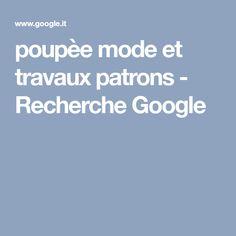 poupèe mode et travaux patrons - Recherche Google