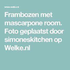 Frambozen met mascarpone room. Foto geplaatst door simoneskitchen op Welke.nl