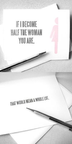 Mother's Day card, Mom birthday card - If I become half the woman you are ... that would mean a whole lot