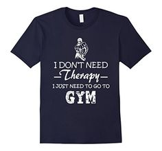 Men's I Don't Need Therapy I Just Need To Go To Gym T-Shi... https://www.amazon.com/dp/B01MQSN660/ref=cm_sw_r_pi_dp_x_ekCOybEPFMY87
