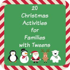 Our Secondhand House: 20 Christmas Activities for Families with Tweens