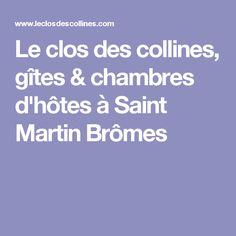 Le clos des collines, gîtes & chambres d'hôtes à Saint Martin Brômes