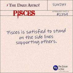 Pisces 2739: Check out The Daily Astro for facts about Pisces.These are the best love horoscopes on the web! :)