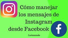 Cómo manejar los mensajes de Instagram desde Facebook