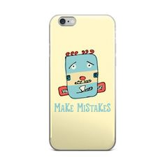 """Make Mistakes"" iPhone Case"