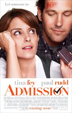 Admission (2013) - Not what I was expecting. In a good way.