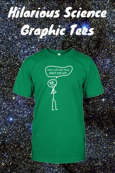 66cfc6ae I love funny science shirts like these! Any science geek, nerd, student or