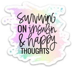 ⠀⠀⠀⠀⠀⠀⠀⠀⠀⠀⠀⠀⠀⠀⠀⠀⠀⠀⠀⠀⠀⠀⠀⠀⠀⠀⠀This #survivingoninsulinandhappythoughts sticker is perfect for so many places! Grab one for your phone, laptop, notebook or anywhere you want to stick it! Super high quality and weatherproof! #diabetes #type1diabetic – The Trendy Diabetic Low Blood Sugar Levels, High Blood Sugar, Diabetes Quotes, Type One Diabetes, Diabetes In Children, Diabetes Information, Diabetes Management, Trying To Lose Weight, Frases