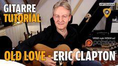 Songtutorial Gitarre: Old Love - Eric Clapton