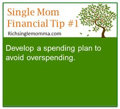 Develop a spending plan to avoid overspending.