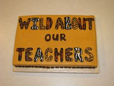 wild about teachers theme | The theme for this year's Teacher Appreciation week was Wild about our ...