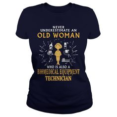 Biomedical Equipment Technician old woman T-Shirts, Hoodies. CHECK PRICE ==► https://www.sunfrog.com/LifeStyle/Biomedical-Equipment-Technician-old-woman-Navy-Blue-Ladies.html?id=41382