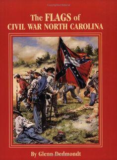 Flags of Civil War North Carolina, The (Flags of the Civil War) by Glenn Dedmondt. $22.00. Author: Glenn Dedmondt. Publisher: Pelican Publishing (January 31, 2003)