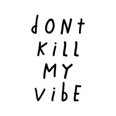 Positive Quotes For Life, Life Quotes, Dont Kill My Vibe, Semi Permanent Tattoo, Famous Movie Quotes, Nature Quotes, Good Vibes Only, New Tattoos, Inkbox Tattoo