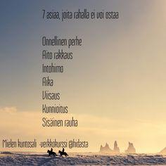 7 voimakuvaa sinulle, joka tavoittelet sisäistä selkeyttä Finnish Words, Infinity Love, Enjoy Your Life, Keep Going, Great Pictures, Picture Quotes, Positive Vibes, Bujo, Wise Words
