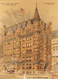 York's Colonial Hotel stands tall nearly 125 years later. York Pennsylvania, Pennsylvania History, York Hotels, York Pa, Gettysburg, Stand Tall, Vintage Photographs, Barcelona Cathedral, Colonial