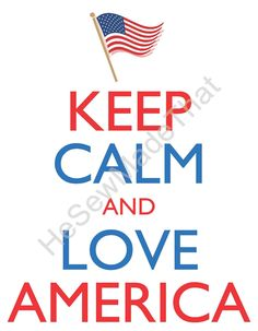 Keep Calm and Love America - 8x10 Picture - Wall Hanging - USA Flag Fourth 4th of July Patriotism. $8.00, via Etsy.