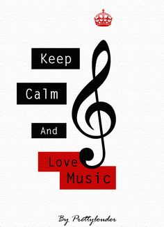 Keep Calm and love Music by Prettylouder