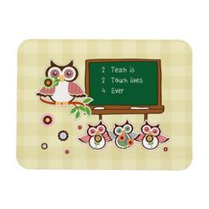 """To Teach is to touch lives forever"". Funny Owls Design Thank You Teacher / Happy Teacher Appreciation Day / Happy Teacher Appreciation Week / Graduation Gift Magnets for Teachers. Matching cards, postage stamps and other products available in the Business / Occupation Specific / Education, Childcare Category of the Mairin Studio store at zazzle.com"