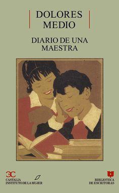 MEDIO, DOLORES.  Diario de una maestra (N MED dia) La lectura de Diario de una…