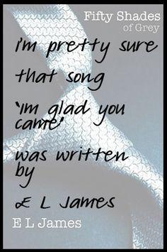50 shades of Grey--- haha i knew i wasn't the only one who thought it was a dirty song! :D